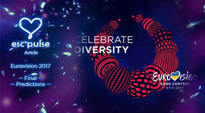ESC Pulse Article: Eurovision 2017 Final Predictions