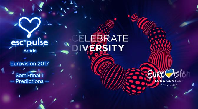 ESC Pulse Article: Eurovision 2017 Semi 1 Predictions