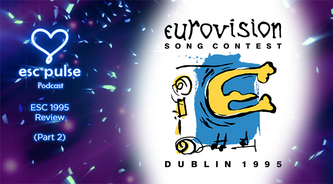 ESC Pulse Podcast: 1995 Review (Part 2)