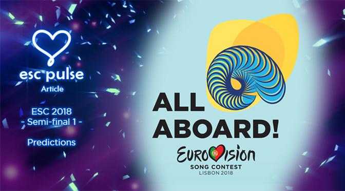 ESC Pulse Article: Eurovision 2018 Semi 1 Predictions