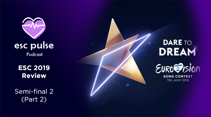 ESC Pulse Podcast: ESC 2019 Review – Semi 2 (part 2)
