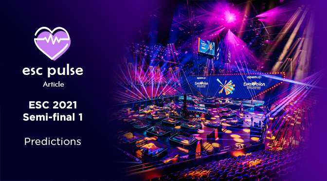 ESC Pulse Article: Eurovision 2021 Semi 1 Predictions